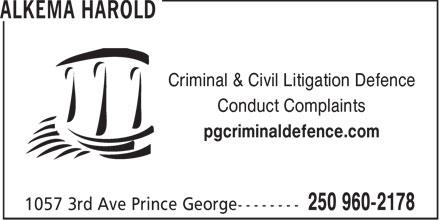 Alkema Harold (250-960-2178) - Annonce illustrée======= - Criminal & Civil Litigation Defence Conduct Complaints pgcriminaldefence.com - CONDUCT COMPLAINTS - CIVIL LITIGATION DEFENCE