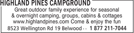 Highland Pines Campground (1-877-211-7044) - Annonce illustrée - Great outdoor family experience for seasonal & overnight camping, groups, cabins & cottages www.highlandpines.com Come & enjoy the fun