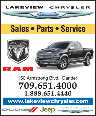 Lakeview Chrysler Ltd (709-651-4000) - Annonce illustrée - Sales   Parts   Service 150 Armstrong Blvd., Gander 709.651.4000 1.888.651.4440 www.lakeviewchrysler.com Sales   Parts   Service 150 Armstrong Blvd., Gander 709.651.4000 1.888.651.4440 www.lakeviewchrysler.com