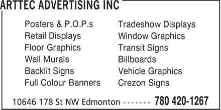 Arttec Advertising Inc (780-420-1267) - Annonce illustrée - Posters & P.O.P.s Tradeshow Displays Retail Displays Window Graphics Floor Graphics Transit Signs Wall Murals Billboards Backlit Signs Vehicle Graphics Full Colour Banners Crezon Signs Posters & P.O.P.s Tradeshow Displays Retail Displays Window Graphics Floor Graphics Transit Signs Wall Murals Billboards Backlit Signs Vehicle Graphics Full Colour Banners Crezon Signs