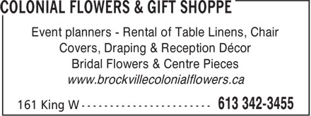 Colonial Flowers & Gift Shoppe (613-342-3455) - Annonce illustrée - Covers, Draping & Reception Décor Bridal Flowers & Centre Pieces www.brockvillecolonialflowers.ca Event planners - Rental of Table Linens, Chair