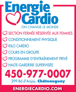Energie Cardio (450-691-0036) - Annonce illustrée - CHANGE FOR BETTER AREA RESERVED FOR WOMEN FITNESS KILO CARDIO AEROBICS PERSONAL TRAINING SUPERVISED CHILD CARE SERVICE 450-977-0044 299 Bd d'Anjou, Châteauguay ENERGIECARDIO.COM