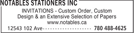 Notables Stationers Inc (780-488-4625) - Display Ad - Design & an Extensive Selection of Papers www.notables.ca INVITATIONS - Custom Order, Custom Design & an Extensive Selection of Papers www.notables.ca INVITATIONS - Custom Order, Custom