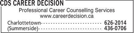 CDS Career Decision (902-626-2014) - Display Ad - Professional Career Counselling Services www.careerdecision.ca  Professional Career Counselling Services www.careerdecision.ca