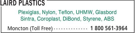 Laird Plastics (1-800-561-3964) - Annonce illustrée======= - LAIRD PLASTICS - PLEXIGLAS - ABS - COROPLAST - SINTRA - GLASBORD - DIBOND - STYRENE - NYLON