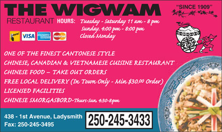 The Wigwam Restaurant (250-245-3433) - Annonce illustrée - SINCE 1909 RESTAURANT 438 - 1st Avenue, Ladysmith 250-245-3433 Fax: 250-245-3495