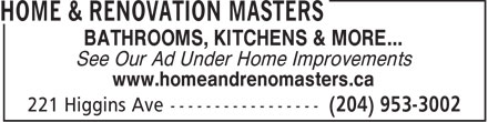 Home & Renovation Masters (204-953-3002) - Annonce illustrée - BATHROOMS, KITCHENS & MORE... See Our Ad Under Home Improvements www.homeandrenomasters.ca