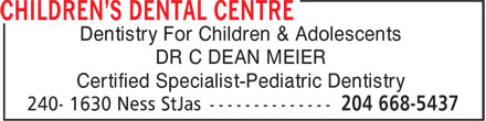 Children's Dental Centre (204-668-5437) - Annonce illustrée - Dentistry For Children & Adolescents DR C DEAN MEIER Certified Specialist-Pediatric Dentistry