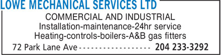 Lowe Mechanical Services Ltd (204-233-3292) - Annonce illustrée - COMMERCIAL AND INDUSTRIAL Installation-maintenance-24hr service Heating-controls-boilers-A&B gas fitters