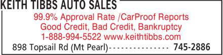 Keith Tibbs Auto Sales (709-745-2886) - Annonce illustr&eacute;e - 99.9% Approval Rate /CarProof Reports Good Credit, Bad Credit, Bankruptcy 1-888-994-5522 www.keithtibbs.com