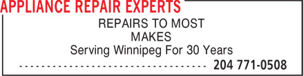 Appliance Repair Experts (204-771-0508) - Annonce illustrée - REPAIRS TO MOST MAKES Serving Winnipeg For 30 Years  REPAIRS TO MOST MAKES Serving Winnipeg For 30 Years