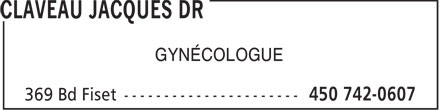 Claveau Jacques Dr (450-742-0607) - Annonce illustrée======= - GYNÉCOLOGUE