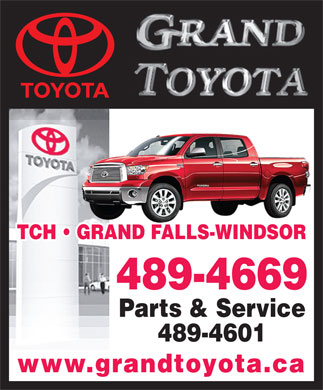 Grand Toyota (709-489-4669) - Annonce illustrée - TCH   GRAND FALLS-WINDSOR 489-4669 Parts & Service 489-4601 www.grandtoyota.ca