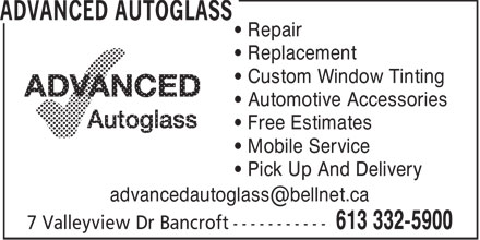 Advanced Autoglass (613-332-5900) - Annonce illustrée - Repair Replacement Custom Window Tinting Automotive Accessories Free Estimates Mobile Service Pick Up And Delivery advancedautoglass@bellnet.ca