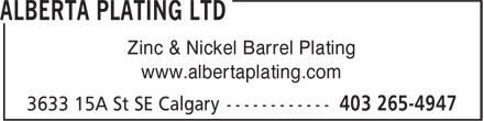Alberta Plating Ltd (403-727-0217) - Display Ad - Zinc & Nickel Barrel Plating www.albertaplating.com  Zinc & Nickel Barrel Plating www.albertaplating.com