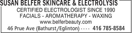 Susan Belfer Skincare & Electrolysis (416-785-8584) - Display Ad - SUSAN BELFER SKINCARE & ELECTROLYSIS - ELECTROLOGIST - WAXING - AROMATHERAPY