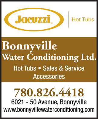 Bonnyville Water Conditioning Ltd (780-812-9403) - Display Ad - Bonnyville Water Conditioning Ltd. Hot Tubs   Sales & Service Accessories 780.826.4418 6021 - 50 Avenue, Bonnyville www.bonnyvillewaterconditioning.com
