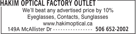 Hakim Optical Factory Outlet (506-652-2002) - Annonce illustrée - We'll beat any advertised price by 10% Eyeglasses, Contacts, Sunglasses www.hakimoptical.ca
