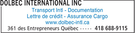 Dolbec International inc (418-688-9115) - Annonce illustrée - Transport Intl - Documentation Lettre de crédit - Assurance Cargo www.dolbec-intl.ca