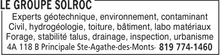 Le Groupe Solroc (819-774-1460) - Annonce illustrée======= - Experts géotechnique, environnement, contaminant - Civil, hydrogéologie, toiture, bâtiment, labo matériaux - Forage, stabilité talus, drainage, inspection, urbanisme