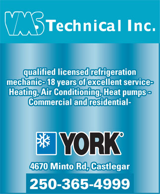 Venture Mechanical Systems Ltd (250-365-4460) - Display Ad - qualified licensed refrigeration mechanic- 18 years of excellent service- Heating, Air Conditioning, Heat pumps - Commercial and residential- 4670 Minto Rd, Castlegar 250-365-4999 qualified licensed refrigeration mechanic- 18 years of excellent service- Heating, Air Conditioning, Heat pumps - Commercial and residential- 4670 Minto Rd, Castlegar 250-365-4999  qualified licensed refrigeration mechanic- 18 years of excellent service- Heating, Air Conditioning, Heat pumps - Commercial and residential- 4670 Minto Rd, Castlegar 250-365-4999