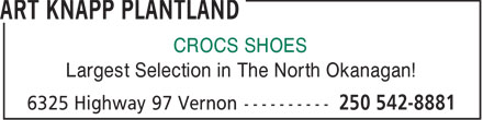 Art Knapp Plantland (250-541-1279) - Annonce illustrée - CROCS SHOES Largest Selection in The North Okanagan!