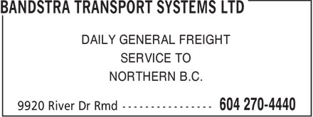 Bandstra Transportation Systems Ltd (604-270-4440) - Annonce illustrée - DAILY GENERAL FREIGHT SERVICE TO NORTHERN B.C.