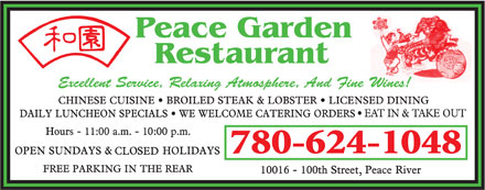 Peace Garden Restaurant (780-624-1048) - Display Ad - Peace GardenRestaurant Excellent Service, Relaxing Atmosphere, And Fine Wines! 780-624-1048 Peace GardenRestaurant Excellent Service, Relaxing Atmosphere, And Fine Wines! 780-624-1048  Peace GardenRestaurant Excellent Service, Relaxing Atmosphere, And Fine Wines! 780-624-1048