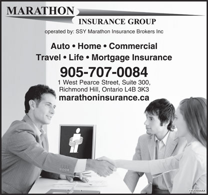 Marathon Insurance Group (905-707-0084) - Annonce illustrée - operated by: SSY Marathon Insurance Brokers Inc Auto   Home   Commercial Travel   Life   Mortgage Insurance 905-707-0084 1 West Pearce Street, Suite 300, Richmond Hill, Ontario L4B 3K3 marathoninsurance.ca  operated by: SSY Marathon Insurance Brokers Inc Auto   Home   Commercial Travel   Life   Mortgage Insurance 905-707-0084 1 West Pearce Street, Suite 300, Richmond Hill, Ontario L4B 3K3 marathoninsurance.ca  operated by: SSY Marathon Insurance Brokers Inc Auto   Home   Commercial Travel   Life   Mortgage Insurance 905-707-0084 1 West Pearce Street, Suite 300, Richmond Hill, Ontario L4B 3K3 marathoninsurance.ca  operated by: SSY Marathon Insurance Brokers Inc Auto   Home   Commercial Travel   Life   Mortgage Insurance 905-707-0084 1 West Pearce Street, Suite 300, Richmond Hill, Ontario L4B 3K3 marathoninsurance.ca  operated by: SSY Marathon Insurance Brokers Inc Auto   Home   Commercial Travel   Life   Mortgage Insurance 905-707-0084 1 West Pearce Street, Suite 300, Richmond Hill, Ontario L4B 3K3 marathoninsurance.ca  operated by: SSY Marathon Insurance Brokers Inc Auto   Home   Commercial Travel   Life   Mortgage Insurance 905-707-0084 1 West Pearce Street, Suite 300, Richmond Hill, Ontario L4B 3K3 marathoninsurance.ca