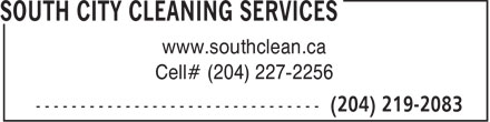 South City Cleaning Services (204-219-2083) - Annonce illustrée - Cell# (204) 227-2256 www.southclean.ca www.southclean.ca Cell# (204) 227-2256