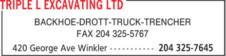 Triple L Excavating Ltd (204-325-7645) - Display Ad - BACKHOE-DROTT-TRUCK-TRENCHER FAX 204 325-5767
