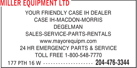 Rocky Mountain Equipment (204-476-3344) - Annonce illustrée - YOUR FRIENDLY CASE IH DEALER CASE IH-MACDON-MORRIS DEGELMAN SALES-SERVICE-PARTS-RENTALS www.mayorequipm.com 24 HR EMERGENCY PARTS & SERVICE TOLL FREE 1-800-548-7770