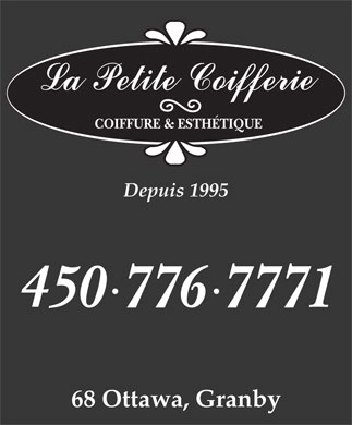 Salon De Coiffure La Petite Coifferie (450-776-7771) - Annonce illustr&eacute;e - COIFFURE &amp; ESTH&Eacute;TIQUE Depuis 1995 450 776 7771 68 Ottawa, Granby COIFFURE &amp; ESTH&Eacute;TIQUE Depuis 1995 450 776 7771 68 Ottawa, Granby  COIFFURE &amp; ESTH&Eacute;TIQUE Depuis 1995 450 776 7771 68 Ottawa, Granby