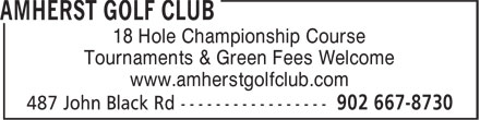 Amherst Golf Club (902-667-8730) - Annonce illustrée - Tournaments & Green Fees Welcome www.amherstgolfclub.com 18 Hole Championship Course