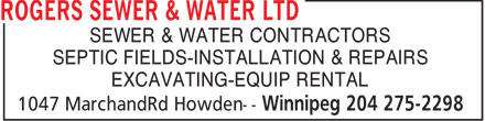 Rogers Sewer &amp; Water Ltd (204-275-2298) - Display Ad - SEWER &amp; WATER CONTRACTORS SEPTIC FIELDS-INSTALLATION &amp; REPAIRS EXCAVATING-EQUIP RENTAL