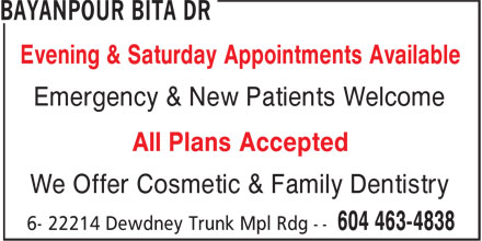 Bita Bayanpour Dr (604-463-4838) - Annonce illustrée - Evening & Saturday Appointments Available Emergency & New Patients Welcome All Plans Accepted We Offer Cosmetic & Family Dentistry