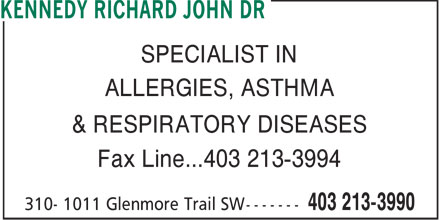 Kennedy Richard John Dr (403-213-3990) - Display Ad - SPECIALIST IN ALLERGIES, ASTHMA & RESPIRATORY DISEASES Fax Line...403 213-3994