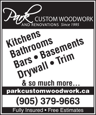Park Custom Woodwork & Renovations (905-379-9663) - Annonce illustrée - CUSTOM WOODWORK Kitchens Bathrooms Bars   Basements Drywall   Trim & so much more... parkcustomwoodwork.ca 905 379-9663 Fully Insured   Free Estimates