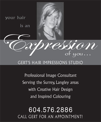 Gert's Hair Impressions Studio (604-576-2886) - Annonce illustrée - your hair is an GERT S HAIR IMPRESSIONS STUDIO Professional Image Consultant Serving the Surrey, Langley areas with Creative Hair Design and Inspired Colouring 604.576.2886 CALL GERT FOR AN APPOINTMENT!