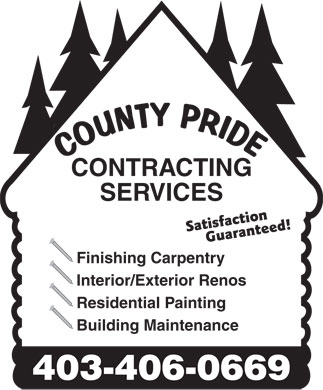 County Pride Contracting Services (403-406-0656) - Annonce illustrée - CONTRACTING SERVICES Satisfaction Guaranteed! Finishing Carpentry Interior/Exterior Renos Residential Painting Building Maintenance 403-406-0669