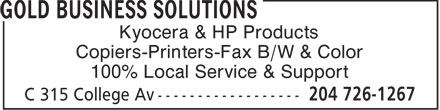Gold Business Solutions (204-726-1267) - Annonce illustrée - Kyocera & HP Products Copiers-Printers-Fax B/W & Color 100% Local Service & Support  Kyocera & HP Products Copiers-Printers-Fax B/W & Color 100% Local Service & Support