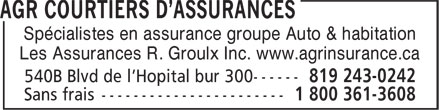 AGR Courtiers D'Assurances (819-243-0242) - Annonce illustr&eacute;e - Sp&eacute;cialistes en assurance groupe Auto &amp; habitation Les Assurances R. Groulx Inc. www.agrinsurance.ca