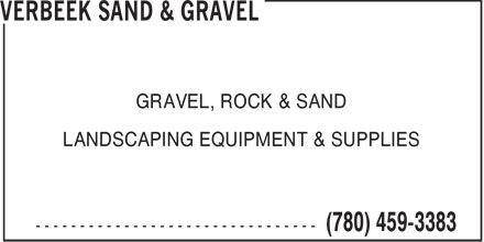 Verbeek Sand & Gravel (780-459-3383) - Annonce illustrée - GRAVEL, ROCK & SAND LANDSCAPING EQUIPMENT & SUPPLIES GRAVEL, ROCK & SAND LANDSCAPING EQUIPMENT & SUPPLIES