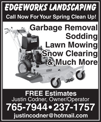 Edgeworks Landscaping (709-765-7944) - Display Ad - 765-7944 237-1757 Call Now For Your Spring Clean Up! Garbage Removal Sodding Lawn Mowing Snow Clearing & Much More FREE Estimates Justin Codner, Owner/Operator