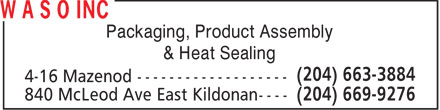 W A S O Inc (204-669-9276) - Annonce illustrée - Packaging, Product Assembly & Heat Sealing  Packaging, Product Assembly & Heat Sealing  Packaging, Product Assembly & Heat Sealing  Packaging, Product Assembly & Heat Sealing