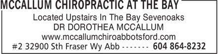 McCallum Chiropractic At The Bay (604-864-8232) - Annonce illustr&eacute;e - Located Upstairs In The Bay Sevenoaks DR DOROTHEA MCCALLUM www.mccallumchiroabbotsford.com