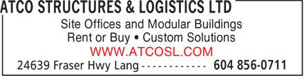 ATCO Structures & Logistics Ltd (604-856-0711) - Annonce illustrée - Site Offices and Modular Buildings Rent or Buy • Custom Solutions WWW.ATCOSL.COM