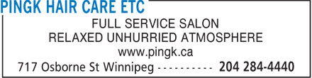 Pingk Hair Care Etc (204-284-4440) - Annonce illustrée - FULL SERVICE SALON RELAXED UNHURRIED ATMOSPHERE www.pingk.ca  FULL SERVICE SALON RELAXED UNHURRIED ATMOSPHERE www.pingk.ca