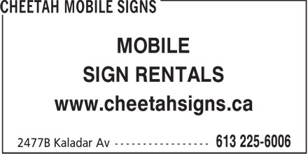 Cheetah Mobile Signs (613-225-6006) - Annonce illustrée - MOBILE SIGN RENTALS www.cheetahsigns.ca MOBILE SIGN RENTALS www.cheetahsigns.ca