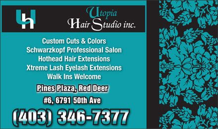 Utopia Hair Studio (403-346-7377) - Display Ad - Custom Cuts & Colors Schwarzkopf Professional Salon Hothead Hair Extensions Xtreme Lash Eyelash Extensions Walk Ins Welcome Pines Plaza, Red Deer #6, 6791 50th Ave (403) 346-7377